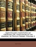 Quintilian's Institutes of Oratory, Quintilian and Quintilian, 1147880433