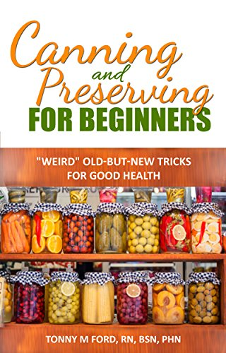 Canning And Preserving For Beginners - the Fermentation Cookbook: The Canning Playbook (canning and preserving recipes) (DIY fermentation and canning short read) by Wellnesia Press