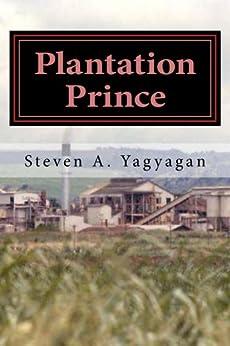 Plantation Prince: A True American Story by [Yagyagan, Steven]