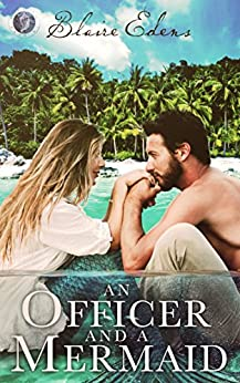 An Officer and A Mermaid: Falling In Deep Collection by [Edens, Blaire]