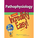 Pathophysiology Made Incredibly Easy! (Incredibly Easy! Series®)