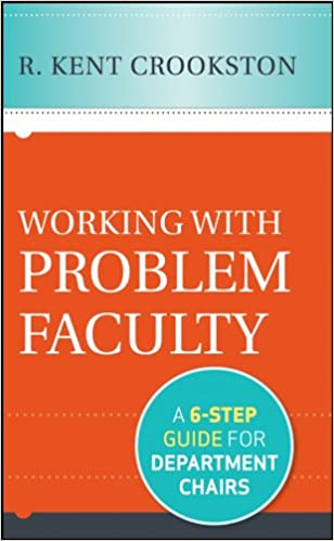 Working with Problem Faculty by R. Kent Crookston