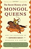 The Secret History of the Mongol Queens, Jack Weatherford, 0307407160