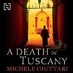 A Death in Tuscany: Michele Ferrara, Book 2   Michele Giuttari