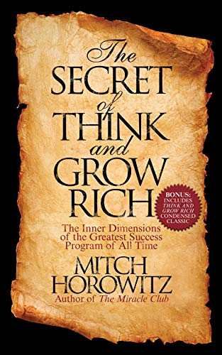 The Secret Of Think And Grow Rich The Inner Dimensions Of The Greatest Success Program Of All Time