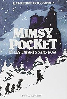 Mimsy Pocket et les enfants sans nom, Arrou-Vignod, Jean-Philippe