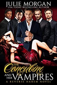 The Concubine and Her Vampires: A Reverse Harem Vampire Paranormal Romance by [Morgan, Julie]
