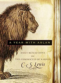 A Year with Aslan: Daily Reflections from The Chronicles of Narnia by [Lewis, C. S.]