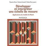 Développer et interpréter une échelle de mesure: Applications du modèle de Rasch (Pratiques psychologiques) (French Edition)