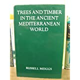 Trees and Timber in the Ancient Mediterranean World (Oxford Reprints S), Meiggs, Russell