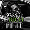 Filthy Rich: Blackstone Dynasty, Book 1 Audiobook by Raine Miller Narrated by Jeremy York, Sienna Frances