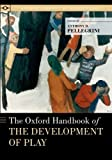 The Oxford Handbook of the Development of Play, , 0190247045