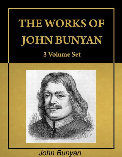 The Works of John Bunyan, complete 3 Volume Set, including 62 books (with Active Table of Contents) [Annotated]
