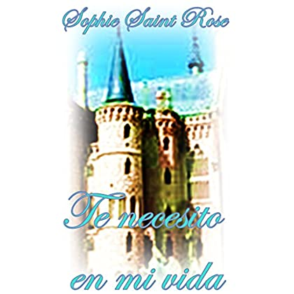 Te necesito en mi vida (Spanish Edition)