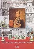 capa de D. João: um nobre amigo no Brasil