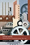 img - for Export Empire: German Soft Power in Southeastern Europe, 1890-1945 (New Studies in European History) book / textbook / text book