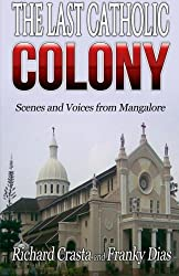The Last Catholic Colony: Scenes and Voices from Mangalore