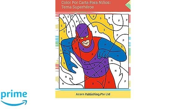 Amazon.com: Color Por Carta Para Niños:: Tema Superhéroe ...