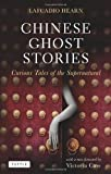 Chinese Ghost Stories, Lafcadio Hearn, 0804841373