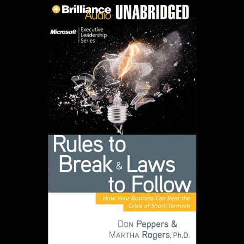 Rules to Break and Laws to Follow: How Your Business Can Beat the Crisis of Short-Termism by Brilliance Audio