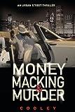 Money Macking & Murder (Volume 1)