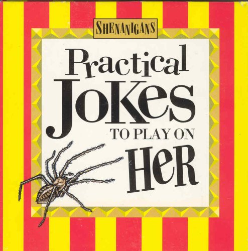 Download Practical Jokes to Play on Her with Book(s) (Shenanigans) pdf