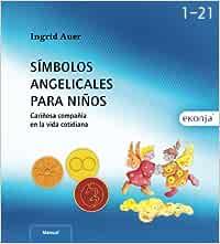 Símbolos angelicales para niños: Cariñosa compañía en la vida cotidiana: Amazon.es: Auer, Ingrid: Libros