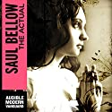 The Actual Audiobook by Saul Bellow Narrated by A. C. Fellner