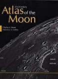 21st Century Atlas of the Moon, Wood, Charles A. and Collins, Maurice J. S., 1938228804