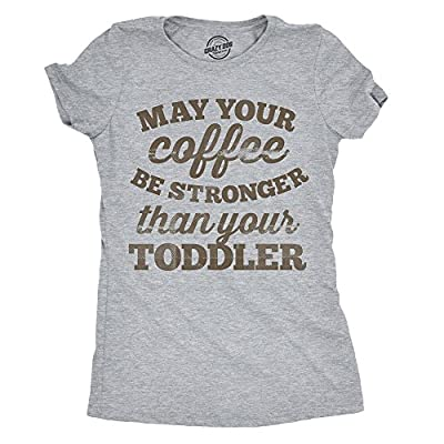 Crazy Dog T-Shirts Womens May Your Coffee Be Stronger Than Your Toddler Tshirt Funny Sarcastic Parenting Tee