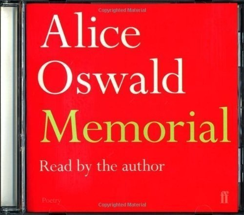 Memorial Unabridged Edition by Oswald, Alice published by Faber and Faber (2011) (Memorial By Alice Oswald)