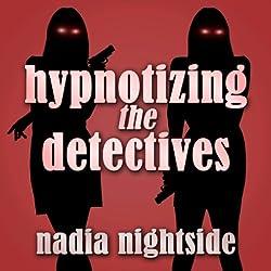Hypnotizing the Detectives