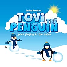 Tovi the Penguin: goes playing in the snow