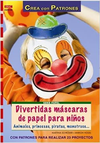 Divertidas mascaras de papel para ninos: Martina SchrA¶der: 9788498741032: Amazon.com: Books