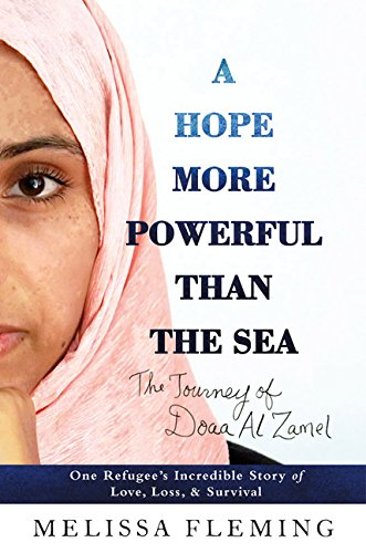 A Hope More Powerful Than the Sea: One Refugee's Incredible Story of Love, Loss, and Survival (Thorndike Press Large Print Popular and Narrative Nonfiction Series)