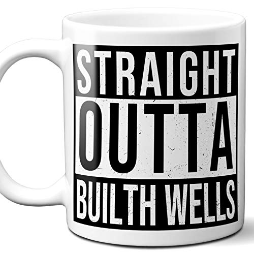 - Straight Outta Builth Wells UK Souvenir Gift Coffee Mug. Unique I Love England City Town Lover Coffee Tea Cup Men Women Birthday Mothers Day Fathers Day Christmas. 11 oz.