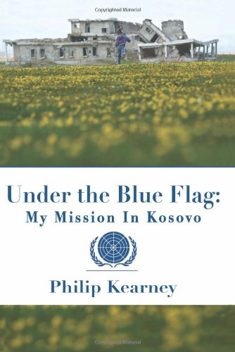 Under The Blue Flag: My Mission in Kosovo -