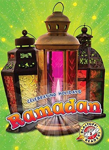 Ramadan (Celebrating Holidays!: Blastoff Readers, Level 2)
