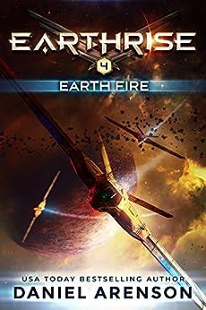 Earth Fire (Earthrise Book 4) by [Arenson, Daniel]