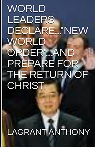 Books : WORLD LEADERS DECLARE...NEW WORLD ORDER...AND PREPARE FOR THE RETURN OF CHRIST