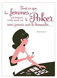 Tout ce que les femmes ont toujours voulu savoir sur le poker sans jamais oser l