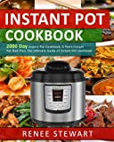 Instant Pot Cookbook: 2000 Day Instant Pot Cookbook, 6 Years Instant Pot Diet Plan, the Ultimate Guide of Instant Pot cookbook (Complete Guide of Instant Pot Recipes Cookbook)