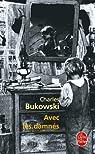 Avec les damnés par Bukowski