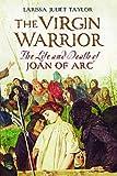 The Virgin Warrior, Larissa Juliet Taylor, 0300114583