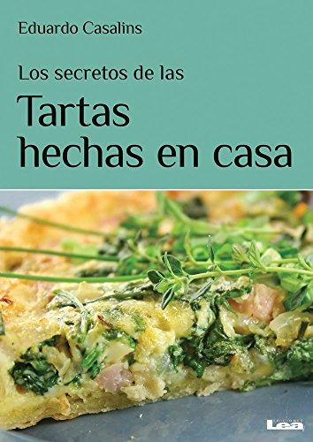 Los secretos de las tortas hechas en casa: Pasta frola, ricota, selva negra, cheese cake... y más (Spanish Edition)