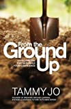 From the Ground Up, Tammy Jo, 0615976409