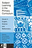 Subject Learning in the Primary Curriculum, , 0415125375