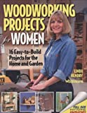 img - for Woodworking Projects for Women: 16 Easy-to-Build Projects for the Home and Garden (Craftswoman Book) book / textbook / text book