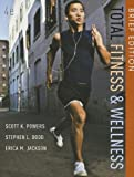 Total Fitness and Wellness, Brief Edition, Scott K. Powers and Stephen L. Dodd, 0321883667