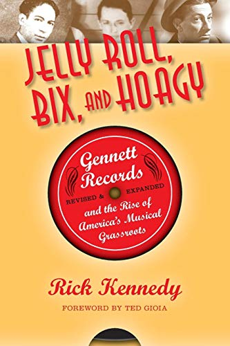 - Jelly Roll, Bix, and Hoagy, Revised and Expanded Edition: Gennett Records and the Rise of America's Musical Grassroots